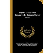 Leçons d'Anatomie Comparée de Georges Cuvier; Volume 1