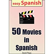 50 Movies in Spanish: For Spanish Learners (Spanish Edition)
