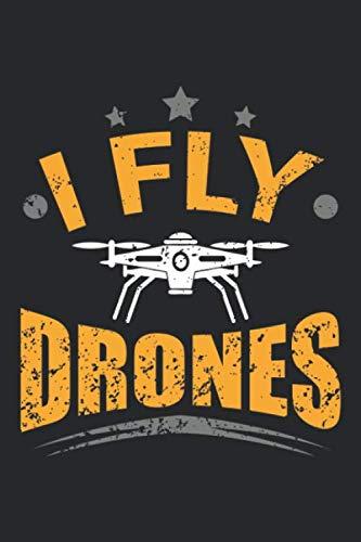 I Fly Drones: Drohnenpilot Fernbedienung Flieger  Notizbuch liniert DIN A5 - 120 Seiten für Notizen, Zeichnungen, Formeln   Organizer Schreibheft Planer Tagebuch (Weibliche Flieger)