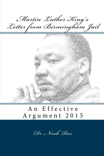 Martin Luther King's Letter from Birmingham Jail: An Effective Argument 2015