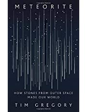 Meteorite: How Stones from Outer Space Made Our World