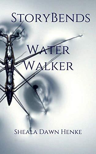(Story Bends: Water Walker)