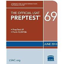 Official LSAT PrepTest 69: (June 2013 LSAT) (Official LSAT PrepTests)
