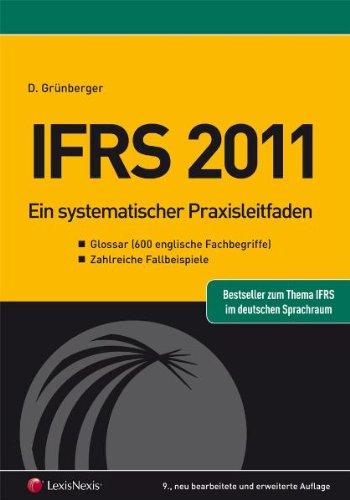 IFRS 2011: Ein systematischer Praxis-Leitfaden