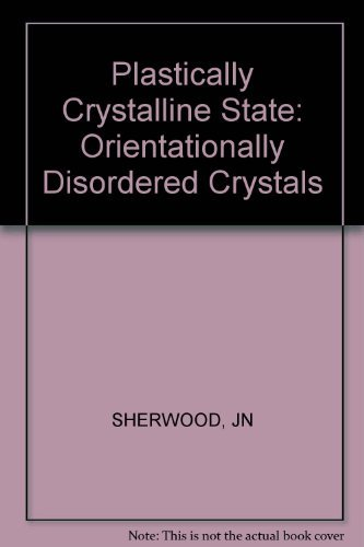 Plastically Crystalline State: Orientationally Disordered Crystals