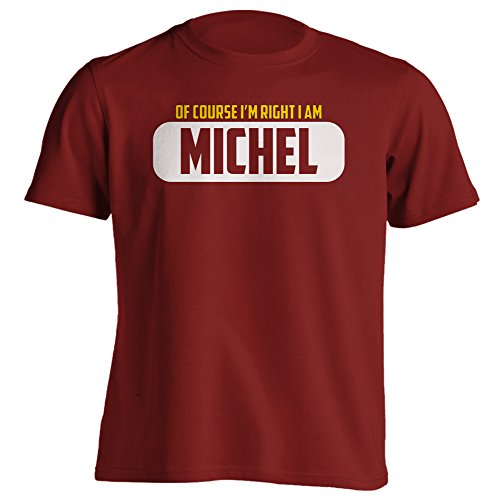 Adult Funny - Of Course Im Right I Am Michel - Red - XXX-Large - T-Shirt