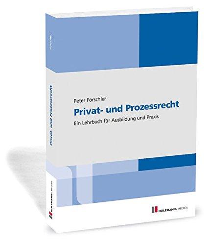 Privat- und Prozessrecht: Ein Lehrbuch für Ausbildung und Praxis