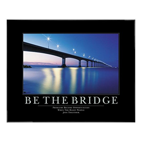 Successories Be The Bridge Motivational Poster Black Aluminum Frame in 0.375'', Plexi & No Mats by Successories