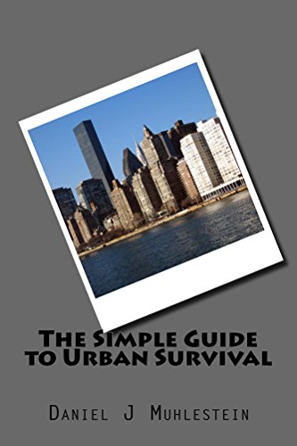 The Simple Guide to Urban Survival by [Muhlestein, Daniel, Jesse, Daniel]