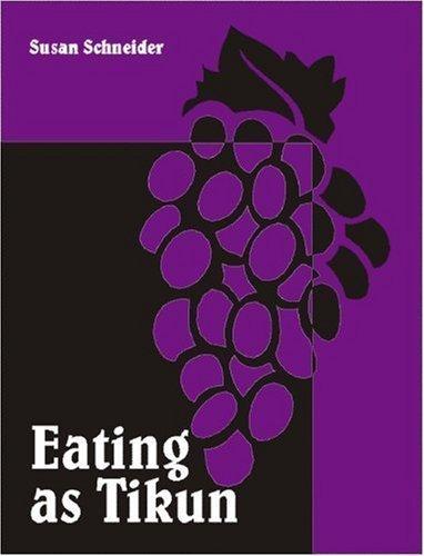 Eating as Tikun by Schneider, Susan (1996) Paperback