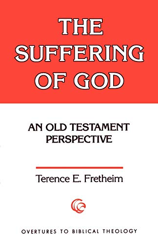 The Suffering of God: An Old Testament Perspective (Overtures to Biblical Theology)