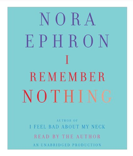 I Remember Nothing: and Other Reflections by Random House Audio