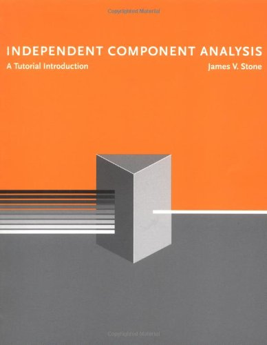 Independent Component Analysis: A Tutorial Introduction (A Bradford Book)