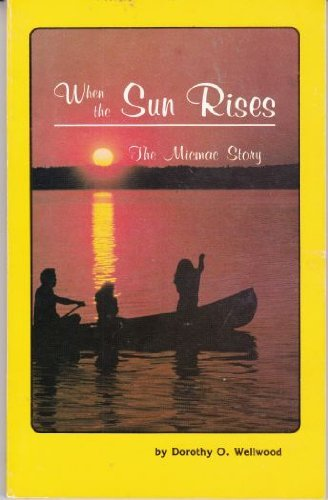 When the Sun Rises : The Micmac Story
