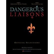 Dangerous Liaisons (Songbook): Musicals Official Piano Vocal Selections (Musical theatre sheet music) (Dangerous Liaisons (Musical by Caluori & Steppe) Book 1)