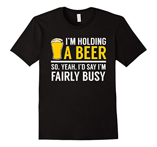Mens Holding A Beer So I'm Busy Funny Drinking T-Shirt Large Black