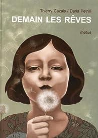 Demain les rêves par Thierry Cazals
