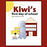 Kiwi's First Day of School, Lauren Britt Lette, 1604414189