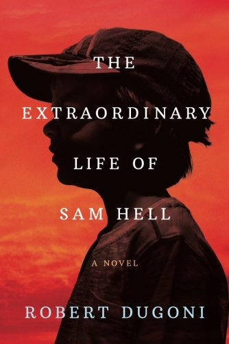 The Extraordinary Life of Sam Hell: A Novel