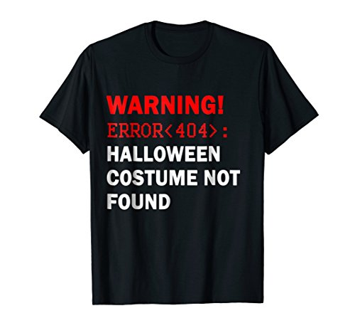 Error Code 404 Halloween (Halloween Costume Not Found - Super Geek T)