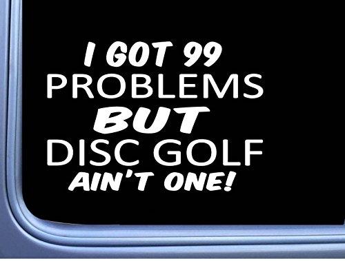 Disc Golf Decal 99 Problems L994 8
