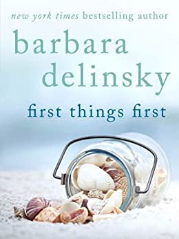 First Things First by [Delinsky, Barbara]