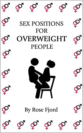 Sex Positions For OVERWEIGHT People (English Edition