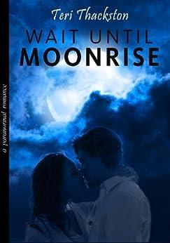 Wait Until Moonrise by [Thackston, Teri]