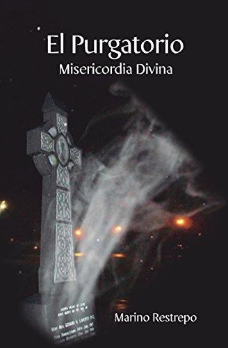 El Purgatorio, Misericordia Divina (Spanish Edition) [Marino Restrepo] (Tapa Blanda)
