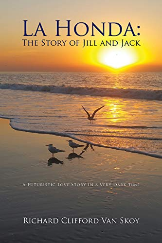 La Honda:The Story of Jill and Jack (Love In The Time Of Global Warming)