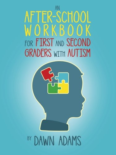 An AfterSchool Workbook for First and Second Graders with Autism