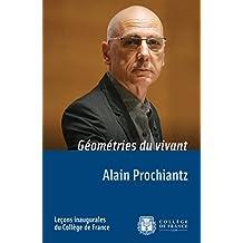 Géométries du vivant: Leçon inaugurale prononcée le jeudi4octobre 2007 (Leçons inaugurales)