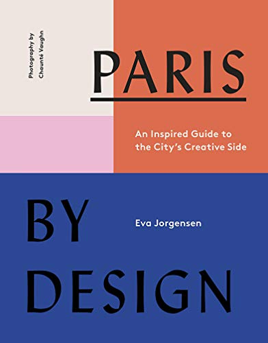 Pdf Travel Paris by Design: An Inspired Guide to the City's Creative Side