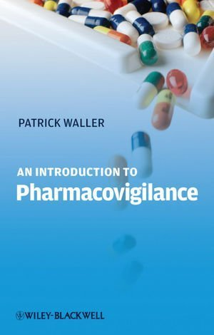 Read Online An Introduction to Pharmacovigilance 5th edition by Waller, Patrick published by Wiley-Blackwell Paperback pdf