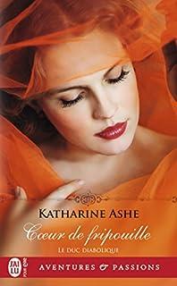 Le duc diabolique 01 : Coeur de fripouille, Ashe, Katharine