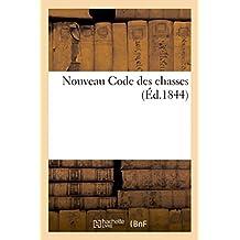 Nouveau Code Des Chasses Introduction Historique Au Droit de Chasse, Loi Fondamentale Du 3 Mai 1844