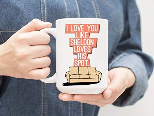 Sheldon cooper mug i love you like Sheldon loves his spot mug big bang theory ceramic mug 11oz novelty mug love mug funny tv show mug
