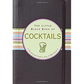The Little Black Book of Cocktails: The Essential Guide to New & Old Classics (Little Black Book