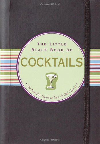 The Little Black Book of Cocktails: The Essential Guide to New & Old Classics (Little Black Books (Peter Pauper Hardcover)) by Virginia Reynolds