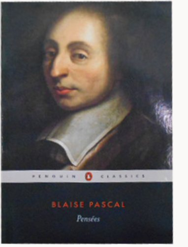 "pascal pensees essay The argument is attributed to blaise pascal on the basis of a section of his pensees entitled ""infini-rien"" some defenders of pascal insist that his argument ."