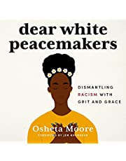 Dear White Peacemakers: Dismantling Racism with Grit and Grace