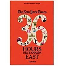 The New York Times: 36 Hours, USA & Canada, East