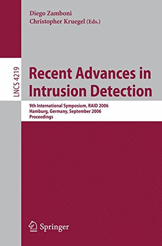 Download Recent Advances in Intrusion Detection: 9th International Symposium, RAID 2006, Hamburg, Germany, September 20-22, 2006, Proceedings (Lecture Notes in Computer Science) PDF