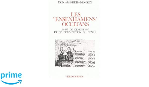 Les Ensenhamens Occitans: Essai de Definition Et de Delimitation Du Genre (Bibliotheque Francaise Et Romane) (French Edition) (French) KLINCKSIECK Edition
