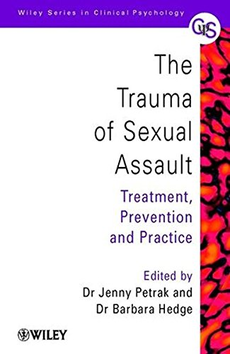 The Trauma of Sexual Assault: Treatment, Prevention and Practice by Petrak