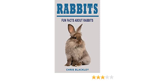 Rabbits: Fun Facts and Amazing Pictures (For Children aged 3-9)