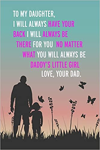 to my daughter i will always have your back i will always be