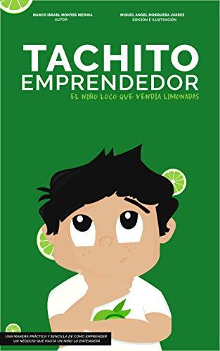 Resultado de imagen para â??Tachito emprendedor: el niño loco que vendía limonada$â??, de Marco Israel Montes Medina