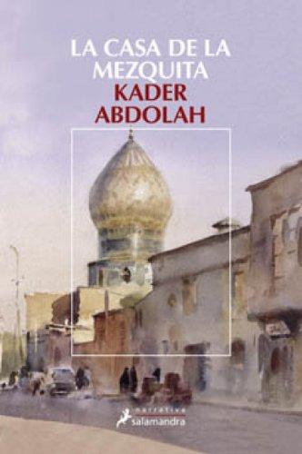 La casa de la mezquita por Kader Abdolah
