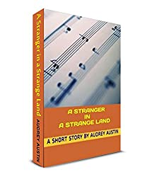 A STRANGER IN A STRANGE LAND (Short stories - Social Issues)